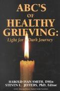 ABC's of Healthy Grieving Light for a Dark Journey