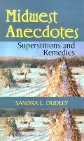 Midwest Anecdotes Superstitions and Remedies