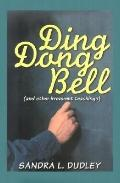 Ding Dong Bell And Other Irrelevant Teachings