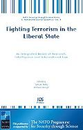 Fighting Terrorism in the Liberal State An Integrated Model of Research, Intelligence And In...