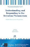 Understanding and Responding to the Terrorism Phenomenon - A Multi-Dimensional Perspective
