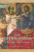Hidden Manna A Theology of the Eucharist