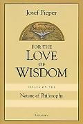 For Love of Wisdom Essays on the Nature of Philosophy