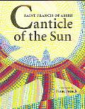 Canticle of the Sun A Hymn of Saint Francis of Assisi
