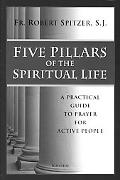 Five Pillars of the Spiritual Life