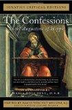 The Confessions: Saint Augustine of Hippo (Ignatius Critical Editions)