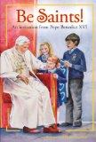 Be Saints!: An invitation from Pope Benedict XVI