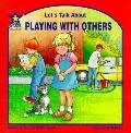 Let's Talk About Playing With Others An Early Social Skills Book