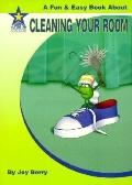 Cleaning Your Room A Fun & Easy Book About