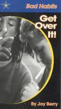 Bad Habits Get over It