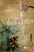 Apologetics Study Bible For Students