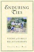Enduring Ties Poems of Family Relationships