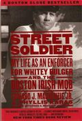 Street Solidier My Life as an Enforcer for Whitey Bulger and the Boston Irish Mob