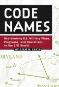 Code Names Deciphering US Military Plans, Programs, And Operations In The 9/11 World