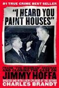 I Heard You Paint Houses Frank