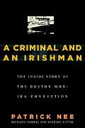 Criminal & an Irishman The Inside Story of the Boston Mob - Ira Connection