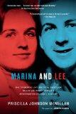 Marina and Lee: The Tormented Love and Fatal Obsession Behind Lee Harvey Oswald's Assassinat...