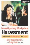 Investigating Workplace Harassment How to Be Fair, Thorough, and Legal