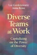 Diverse Teams at Work Capitalizing on the Power of Diversity