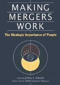 Making Mergers Work The Strategic Importance of People