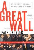 Great Wall 6 Presidents and China An Investigative History