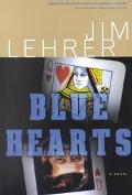 Blue Hearts A Novel