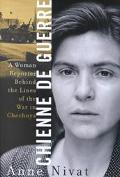 Chienne De Guerre A Woman Reporter Behind the Lines of the War in Chechnya