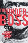 Underboss The Rise and Fall of a Mafia Family