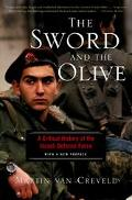 Sword and the Olive A Critical History of the Israeli Defense Force
