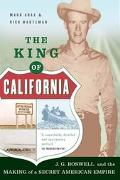 King Of California J. G. Boswell and the Making of a Secret American Empire
