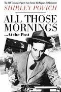 All Those Mornings...at the Post The Twentieth Century in Sports from Famed Washington Post ...