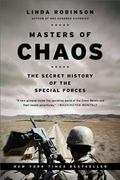 Masters Of Chaos The Secret History of the Special Forces