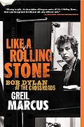 Like a Rolling Stone Bob Dylan at the Crossroads