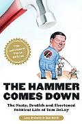 Hammer Comes Down The Nasty, Brutish, And Shortened Political Life of Tom Delay