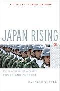 Japan Rising The Resurgence of Japanese Power And Purpose