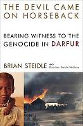 Devil Came on Horseback Bearing Witness to the Genocide in Darfur