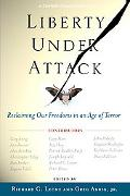 Liberty Under Attack Reclaiming Our Freedom in an Age of Terror