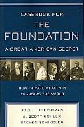 Casebook for The Foundation A Great American Secret