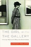 Girl With the Gallery Edith Halpert and the Making of the Modern Art Market