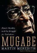 Mugabe: Power, Plunder, and the Struggle for Zimbabwe's Future