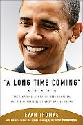 A Long Time Coming: The Inspiring, Combative 2008 Campaign and the Historic Election of Bara...