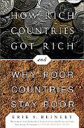 How Rich Countries Got Rich . . . and Why Poor Countries Stay Poor