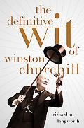 The Definitive Wit of Winston Churchill