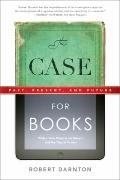 The Case for Books: Past, Present, and Future