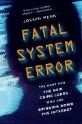 Fatal System Error : The Hunt for the New Crime Lords Who Are Bringing down the Internet