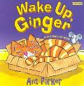 Wake Up, Ginger A Lift-The-Flap Book