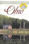 Ohio The Young Buckeye State Blossoms With Love and Adventure in Four Complete Novels