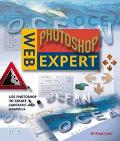Web Photoshop Expert Use Photoshop to Create Fantastic Web Graphics