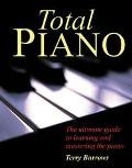 Total Piano The Ultimate Guide to Learning and Mastering the Piano