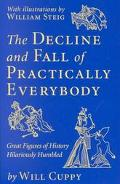The Decline and Fall of Practically Everybody: Great Figures of History Hilariously Humbled ...